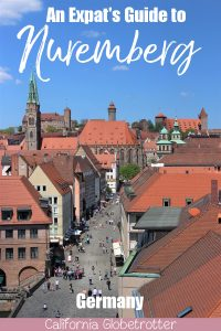 An Expat's Guide to Nuremberg | Things to do in Nuremberg | Nuremberg City Guide | Day Trip from Munich | Best Cities to Visit in Germany | Best Cities to Visit in Southern Germany | Bavarian Cities to Visit | Munich or Nuremberg? | Nuremberg Main Attractions | #Nuremberg #Nürnberg #Bavaria #Germany - California Globetrotter