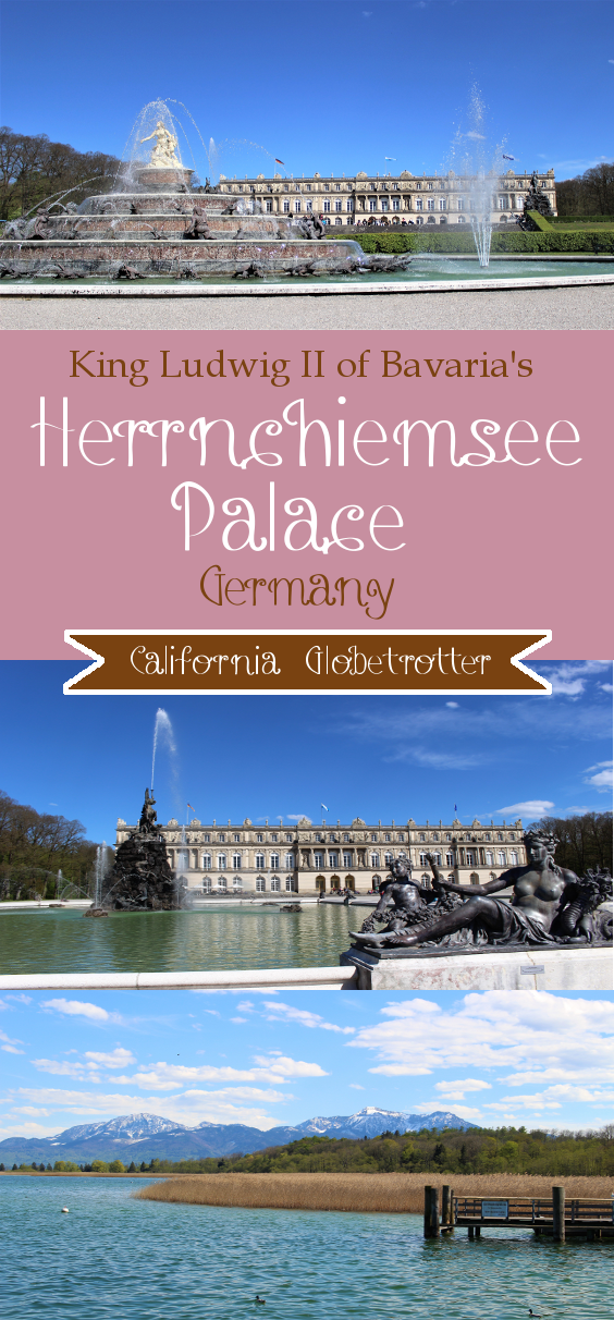 Herrnchiemsee Palace & Chiemsee, Bavaria, Germany - California Globetrotter