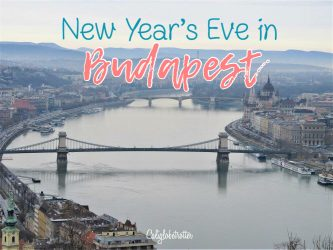 New Year's Eve in Budapest, Hungary - 3 Day Guide to Budapest - Tips for Visiting Budapest - California Globetrotter