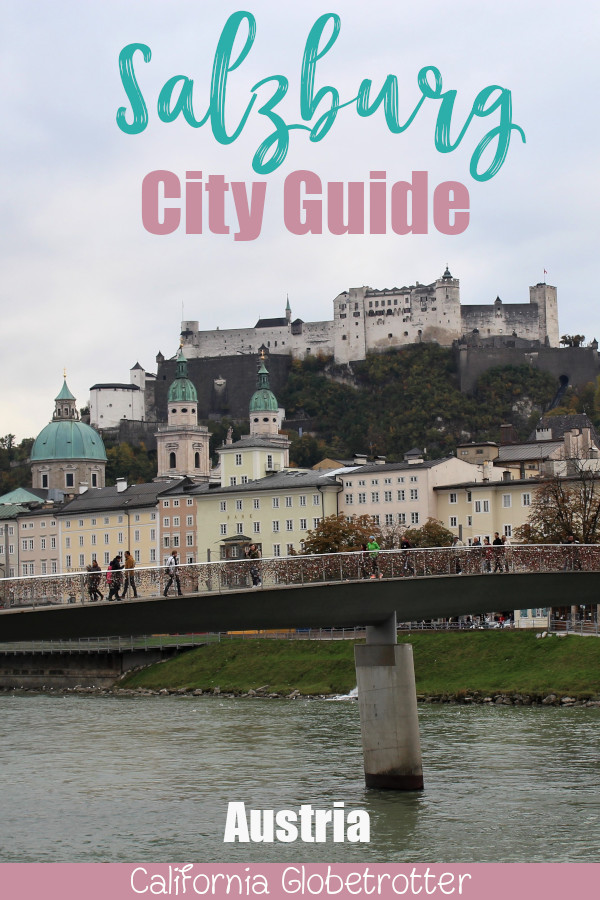 Salzburg City Guide | Things to do in Salzburg | Salzburg Sightseeing | Salzburg Sound of Music | Best Places to Visit in Austria | Day Trip from Vienna | Day Trip from Munich | Austria's Best Cities to Visit | #Salzburg #Austria - California Globetrotter