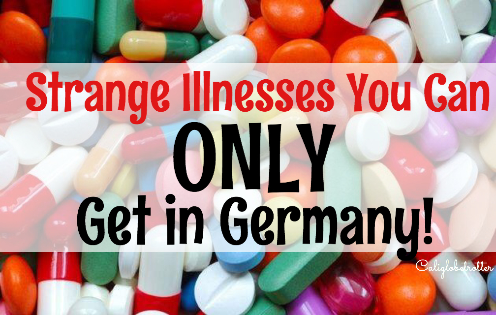 Illnesses ONLY in Germany - California Globetrotter