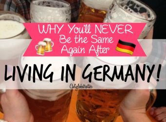 Why You'll Never Be the Same Again After Living in Germany - California Globetrotter