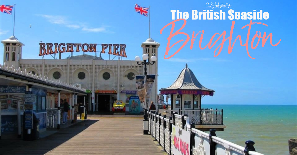 Brighton: The British Seaside | Easy Day Trips from London | London Alternatives | UK Travel | Best Cities in the UK | Best Cities in England | The British Coastline | British Palaces & Castles | #Brighton #England - California Globetrotter