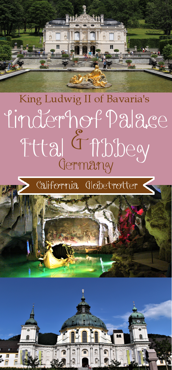 King Ludwig II of Bavaria's Schloss Linderhof & Ettal Abbey, Germany - California Globetrotter
