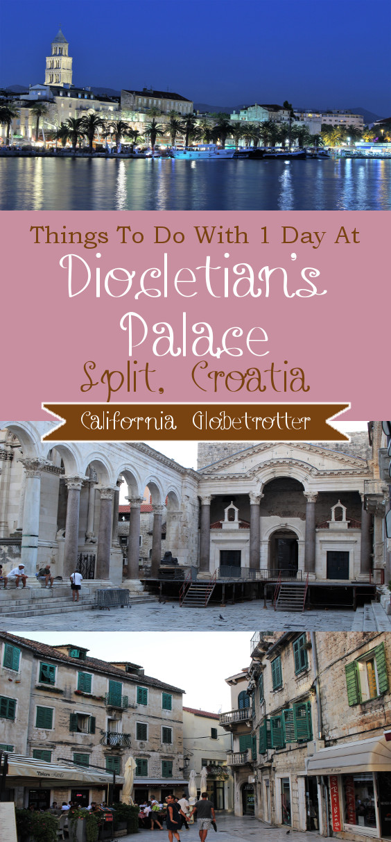 Diocletian's Palace in Split, Croatia - California Globetrotter
