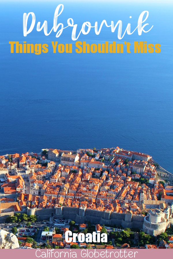Dubrovnik - Things You Shouldn't Miss | The Pearl of the Adriatic Sea | Best Cities to Visit in Croatia | Fortress Towns in Croatia | Things to do in Dubrovnik | Amazing Balkan Cities to Visit | Balkan Travel | Croatia Road Trip | Beaches near Dubrovnik | How to Avoid the Crowds | Game of Thrones | #Dubrovnik #Croatia #Europe #Balkans #BalkanTravel - California Globetrotter
