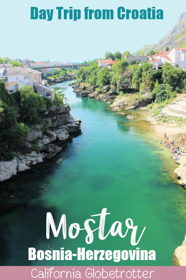 Mostar, Bosnia-Herzegovina | Day Trip from Croatia | Day Trip from Split, Croatia | Day Trip from Dubrovnik | Day Trip to Mostar from Dubrovnik | Top Places to Visit in the Balkans | Amazing Balkan Cities to Visit | Eastern European Cities to Visit | Balkan Travel | Places to Visit in the Balkans | #Mostar #Bosnia #BosniaHerzegovina #Balkans #BalkanTravel - California Globetrotter