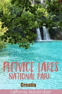 Plitvice Lakes National Park | Top Places to Visit in Croatia | Day Trip from Split | Day Trip from Slovenia | National Parks in Croatia | Croatia Road Trip | Summer in Croatia | Top Destinations in Croatia | Amazing Places to Visit in the Balkans | Balkan Travel | Balkan Road Trip | #PlitviceLakes #NationalPark #Croatia #Europe - California Globetrotter