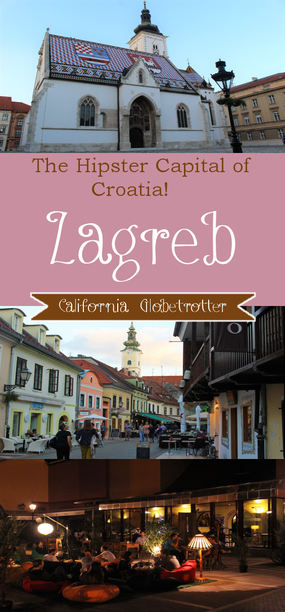 The Hipster Capital of Croatia - Zagreb - California Globetrotter