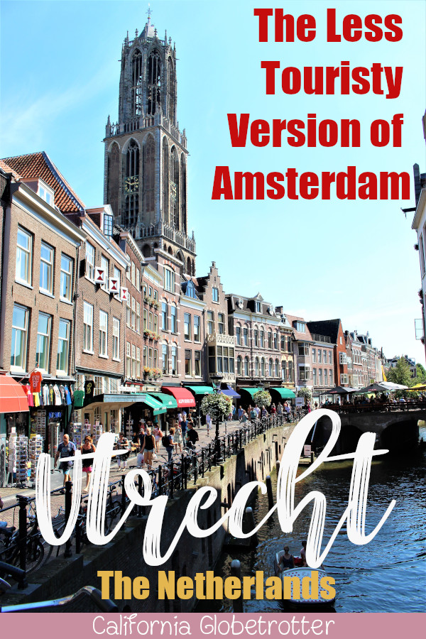 Utrecht: The Less Touristy Version of Amsterdam   Easy Day Trips from Amsterdam   Amsterdam Alternatives   The Best Dutch Cities to Visit   Where to go in the Netherlands   Canal Cities in Europe   Beautiful European Cities   #Utrecht #Netherlands #Holland - California Globetrotter
