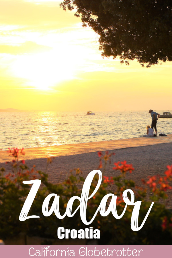 Things to Do in Zadar, Croatia | Best Cities to Visit in Croatia | Coastal Croatian Cities | Croatia Road Trip | Places to Go in Croatia | Where to go in Croatia | Summer in Croatia | Day Trips from Split | Day Trips from Zagreb | Balkan Travel | Amazing Cities to Visit in the Balkans | Balkan Cities to Visit | #Zadar #Croatia #Balkans #BalkanTravel - California Globetrotter