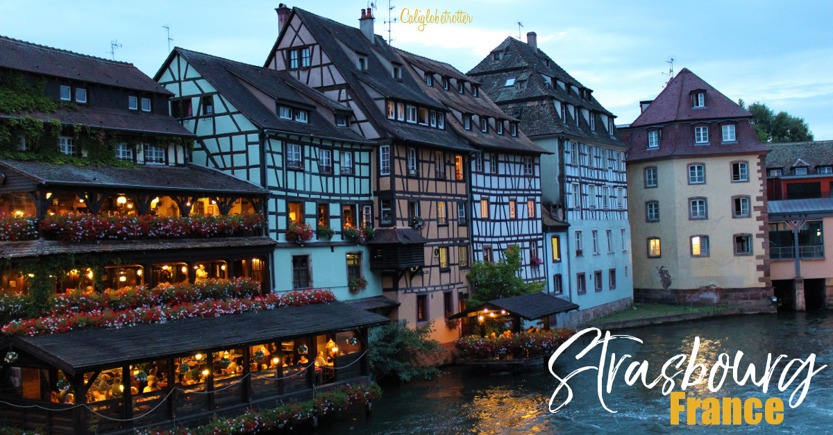 The BEAUTY of Strasbourg, France | Things to do in Strasbourg | Day Trip from Germany | Day Trip from Frankfurt | France Top Destinations | Places to Visit in France | Weekend Trip from Paris | Europe's Most Beautiful Towns | Petite France | The City of Christmas | Canal Cities in Europe | Half-timbered Towns in Europe | #Strasbourg #France #Europe - California Globetrotter