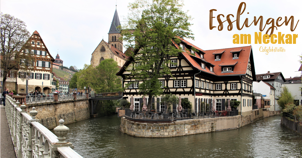 The Medieval Wine Town of Esslingen am Neckar | Day Trips from Stuttgart | Day Trip from Frankfurt | Half-timbered Towns in Germany | Small Towns in Germany | German Fairy-tale Towns | Best Places to Visit in Germany | Towns to Visit in Germany | Wine Towns in Germany | Europe's Most Beautiful Towns | #Esslingen #BadenWürttemberg #Germany - California Globetrotter