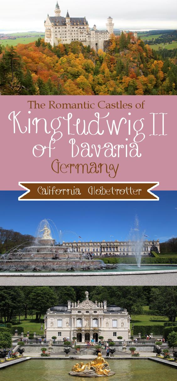 The Romantic Castles of King Ludwig II of Bavaria, Germany - Schloss Neuschwanstein, Herrnchiemsee & Linderhof - California Globetrotter