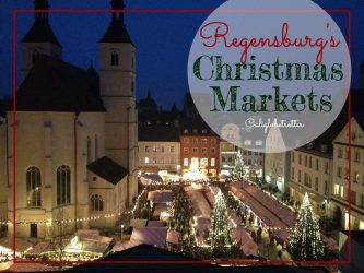 Regesburg's Christmas Markets - California Globetrotter