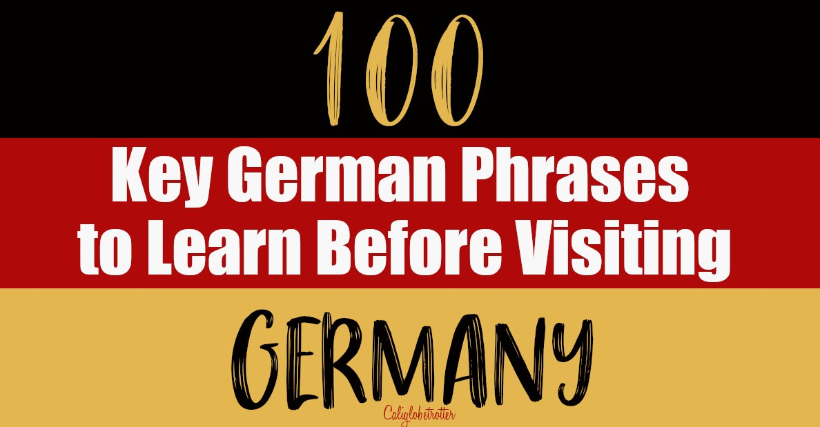 100 Key German Phrases to Learn before Visiting Germany! | Easy German phrases | German vocabulary for travel | German Travel Phrases | Germann Travel Vocabulary | German Vocabulary List | Basic German Words and Phrases | Basic German Conversation | Common German Phrases | #Germany #German #GermanLanguage - California Globetrotter