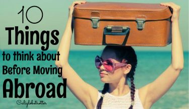 10 Things to Think About Before Moving Abroad - California Globetrotter