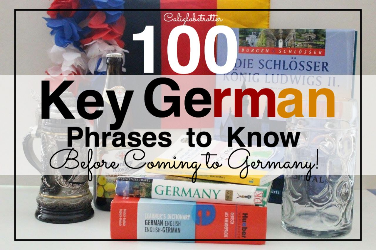 100 key german phrases to know before coming to germany as i am sitting here planning my germerican wedding helping friends and family navigate through booking their first trip to germany for our upcoming kristyandbryce Choice Image