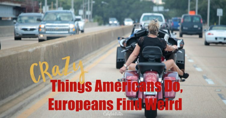 Crazy Things Americans Do Europeans Find Weird | Things Crazy Americans Do | Strange Things Americans Do | WTF Things Americans Do | American Culture - California Globetrotter