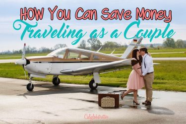 HOW You Can Save MONEY Traveling as a Couple - California Globetrotter