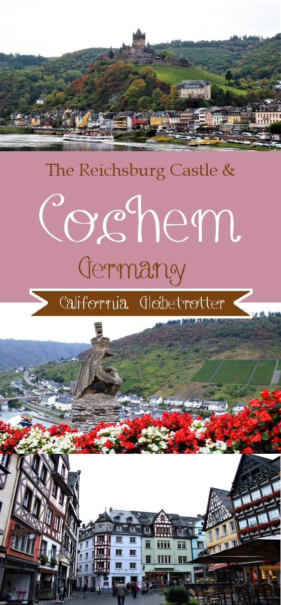 Cochem & the Reichsburg Castle, Germany - California Globetrotter