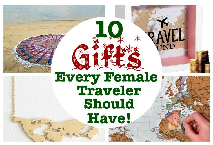 10 Gifts EVERY Female Traveler Should Have - California Globetrotter