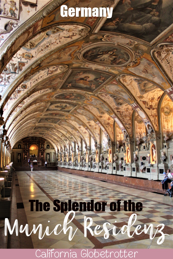 The Splendor of the Munich Residenz & Why You Should Visit, Germany | Top Attractions in Munich | Best Things to Do in Munich | Top-Rated Things to See in Munich | Munich Castle | Munich Palace | Most Beautiful Palaces in Germany | Bavarian Castles & Palaces | #Munich #München | #Bavaria #Bayern #Germany #Deutschland - California Globetrotter