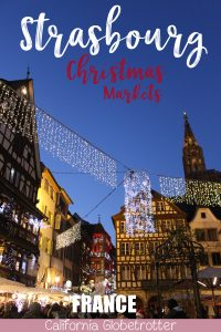 THE City of Christmas - Strasbourg, France | Strasbourg Christmas Market Guide | Most Beautiful Christmas Markets in France | Best Christmas Markets in France | Strasbourg City Guide | Things to do in Strasbourg | Best Christmas Markets in Europe | European Christmas Markets | Christmas Market City Break | Winter City Break | #Strasbourg #France #ChristmasMarkets - California Globetrotter