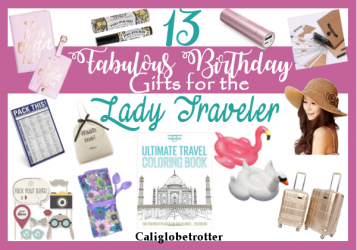13 Fabulous Birthday Gifts for the Lady Traveler - California Globetrotter