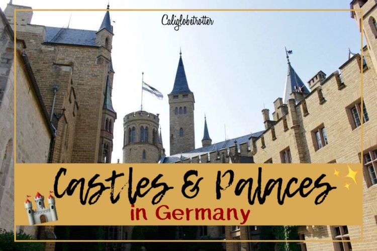 Castles & Palaces in Germany - California Globetrotter