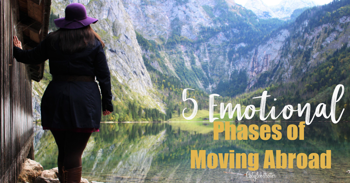 5 Emotional Phases of Moving Abroad | Emotional Phases of Living Abroad | Homesickness | Expat Life | Expat Emotions | What to Expect When Living Abroad | Stages of Moving Abroad | Stages of Living Abroad | Phases of Expat Life | Adapting to Expat Life | #ExpatLife - California Globetrotter