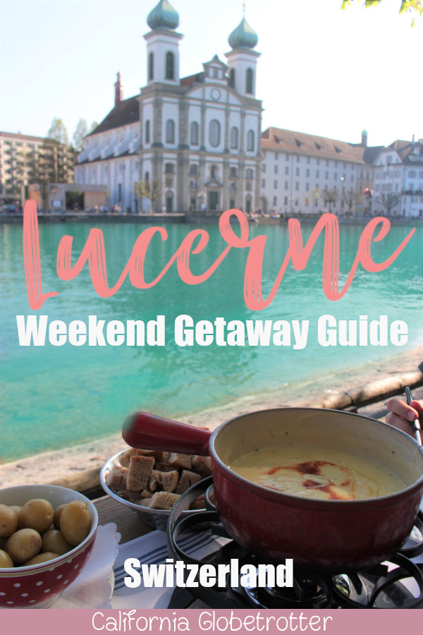 Weekend Guide to Lucerne, Switzerland | Top Sights to See in Lucerne | What to do in Lucerne, Switzerland | Best Fondue in Lucerne | Boat Excursion on Lake Lucerne | Day Excursion to Mount Rigi-Kulm | Switzerland on a Budget | Where to Stay in Lucerne | Where to Eat in Lucerne - California Globetrotter