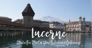 Make the Most of Your Trip to Lucerne, Switzerland | Top Sights to See in Lucerne | What to do in Lucerne, Switzerland | Best Fondue in Lucerne | Boat Excursion on Lake Lucerne | Day Excursion to Mount Rigi-Kulm | Switzerland on a Budget | Where to Stay in Lucerne | Where to Eat in Lucerne - California Globetrotter