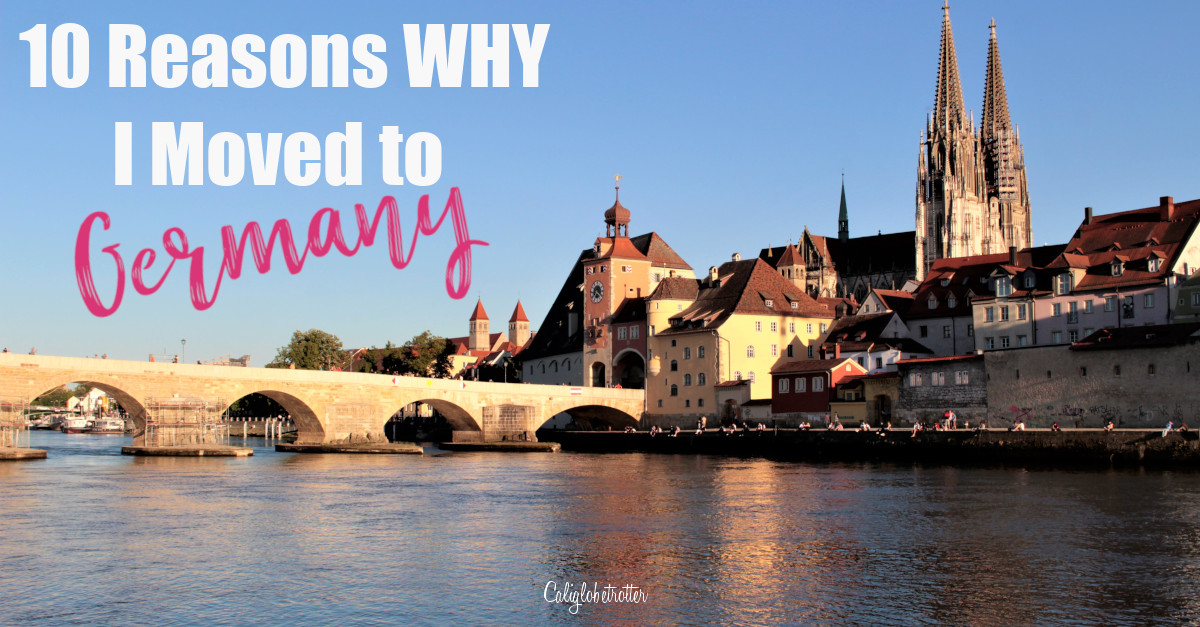 10 Reasons Why I Moved to Germany | Reasons to Move to Germany | Reasons to Move Abroad | Life in Germany | Expat Life in Germany | Living Abroad in Germany | Expat Life Abroad | Why You Should Relocate to Germany | Living in Germany | Best Things About Living in Germany | Expat in Germany - California Globetrotter