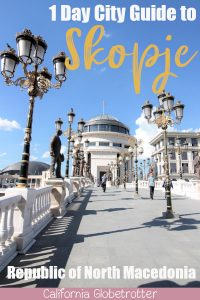 Why You NEED To Visit Skopje, Macedonia NOW! | Where to go in Macedonia | Amazing Cities to Visit in the Balkans | Balkan Cities to Visit | Balkan Road Trip | Top Destinations to Visit in the Balkans | Where to go in the Balkans | What to do in Skopje, Macedonia | Is it safe to travel to Macedonia? | Skopje Travel Guide | Skopje City Itinerary | #Skopje #Macedonia #Balkans #BalkanTravel #Europe - California Globetrotter