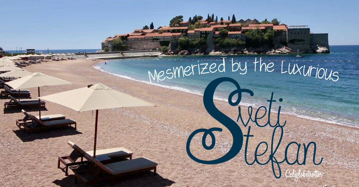 Mesmerized by the Luxurious Sveti Stefan | Luxury Travel in the Balkans | Balkan Travel | Top Destinations to Visit in the Balkans | Amazing Cities to Visit in the Balkans | Best Places to go in Montenegro | Where to go in Montenegro | Sveti Stefan Private Beach | Sveti Stefan Islet | Balkan Summer Destinations | Where to go in the Balkans in Summer | #SvetiStefan #Montenegro #Balkans #BalkanTravel #Europe -  California Globetrotter