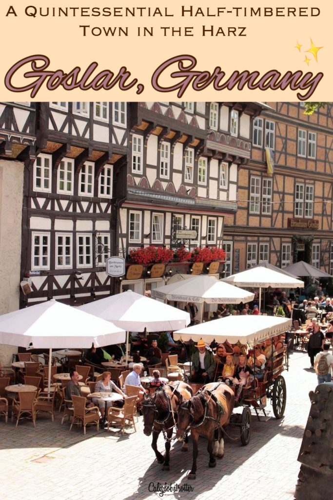 Goslar - A Quintessential Half-Timbered Town - Lower-Saxony, Germany - Nothern Germany - Cute Half-timbered Towns - Medieval Towns in Germany - Romantic Towns in Germany - Best Towns in Germany - Small Towns in Germany - The Brocken - Steam Engines - California Globetrotter