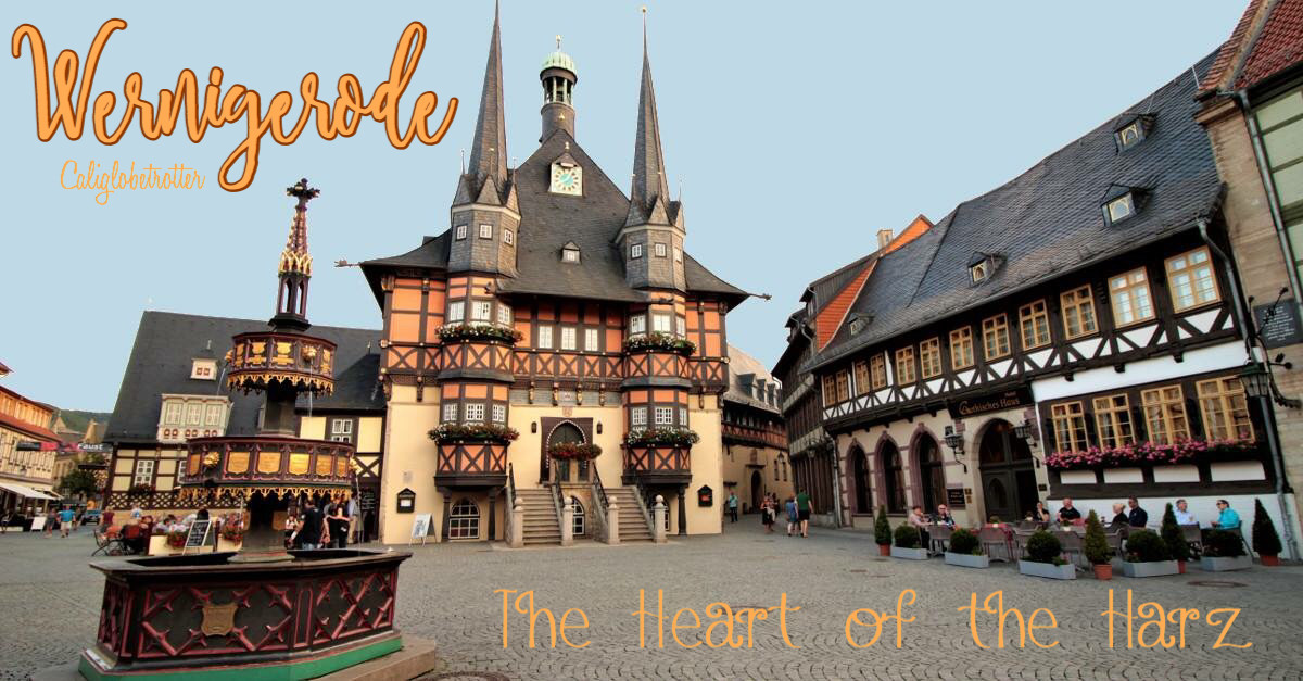 Wernigerode, Germany - The Heart of the Harz - Saxony-Anhalt, Germany - Northern Germany - Cute German Towns - Fairy Tale German - Fairy Tale German Towns - Half-timbered Towns in Germany - Medieval Towns in Germany - Romantic Towns in Germany - Best Towns in Germany - Small Towns in Germany - California Globetrotter