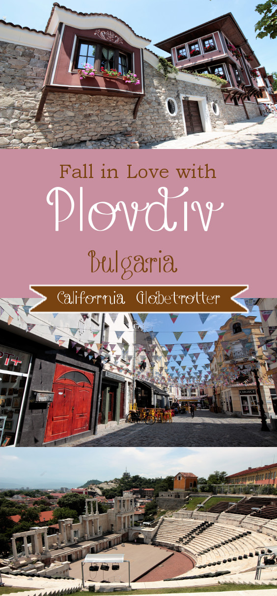 Fall in Love with Plovdiv, Bulgaria - California Globetrotter