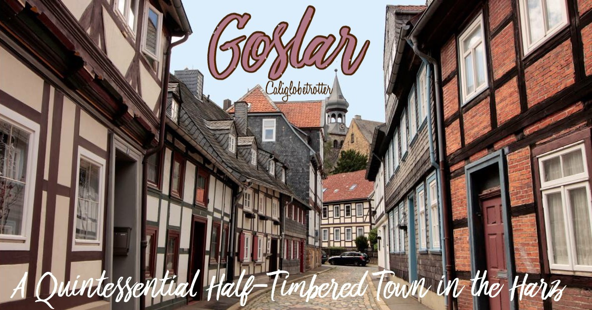 Goslar - A Quintessential Half-Timbered Town | Things to do in Goslar | Northern Germany Cities | Harz Mountains Lower-Saxony, Germany | Where to go in Northern Germany | Cute Half-timbered Towns | Medieval Towns in Germany | Romantic Towns in Germany | Best Towns in Germany | Small Towns in Germany | The Brocken | Steam Engines | #Goslar #Germany #halftimbered #Europe -  California Globetrotter