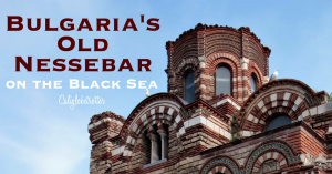 "Bulgaria's Old Nessebar on the Black Sea | ""The Pearl of the Black Sea"" 