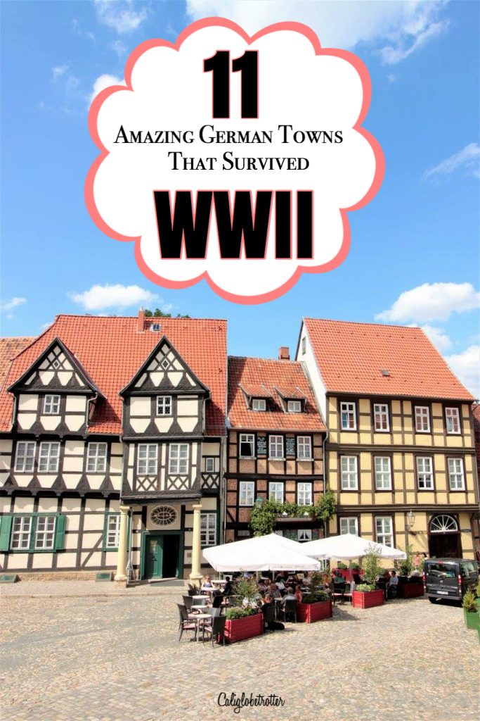 11 Amazing German Towns Not Destroyed by WWII - Cities that Survived WWII - Towns Not Destroyed by World War Two - Germany - California Globetrotter
