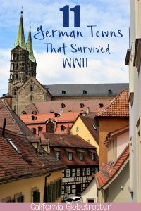 11 Amazing German Towns Not Destroyed by WWII | Cities that Survived WWII | Towns Not Destroyed by World War Two | Towns in Germany That Survived WWII | Historic Medieval Towns in Germany | Tops Places to Visit in Germany | #VisitGermany - California Globetrotter