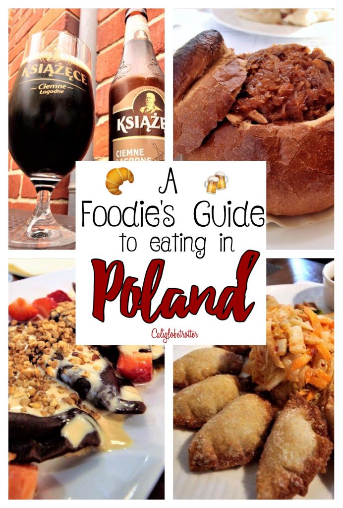 A Foodie's Guide to Eating in Poland | Traditional Polish Cuisine | What to Eat in Poland | Where to Eat in Poland | Traditional Polish Meal | Top Places to Eat in Poland | Best Meals in Poland | Poland Food Guide | Street Food in Poland | #Pierogi #Poland #PolishFood #PolishCuisine #Foodie - California Globetrotter