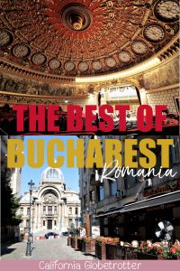 The ESSENTIAL 2 Day Guide for Bucharest, Romania | Best of Bucharest | Bucharest Itinerary | Sightseeing in Bucharest | What to do in Bucharest | Unique Things to do in Bucharest | Using Public Transportation in Bucharest | Where to eat in Bucharest | Top Destinations to Visit in the Balkans | Balkan Travel | #Bucharest #Romania #Balkans #BalkanTravel #Europe - California Globetrotter