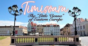 "Timisoara, Romania: The ""Little Vienna"" of Eastern Europe 