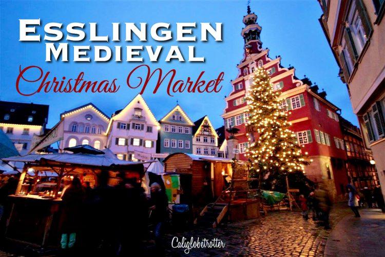 Esslingen Medieval Christmas Market - Esslingen Mittelaltermarkt - Esslingen Weihnachtsmarkt - Germany - California Globetrotter