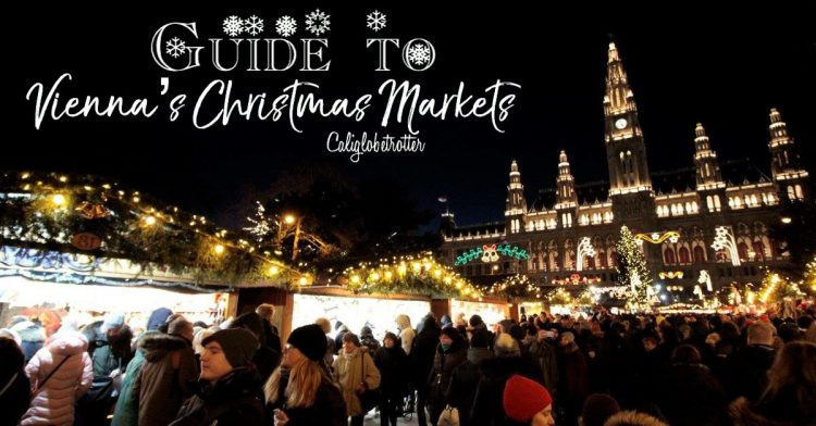Guide to Vienna's Christmas Markets | Wien Weihnachtsmarkts | Wiener Weihnachtsmarkt | Best Christmas Markets in Vienna | Best Glühwein in Vienna | Things to do in Vienna in Winter | Family-friendly Christmas Markets in Vienna | Vienna in Winter | Vienna in December |Christmas lights in Vienna - Vienna, Austria - California Globetrotter