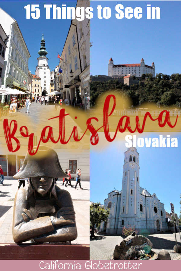 15 Essential Things to See in Bratislava, Slovakia | Things to do in Bratislava | What to Do in Bratislava | Tips for Visiting Bratislava | Top Attractions in Bratislava | What to do in Bratislava at night | Budget-friendly destinations in Europe | Day Trip from Vienna | Top Destination in Eastern Europe - California Globetrotter