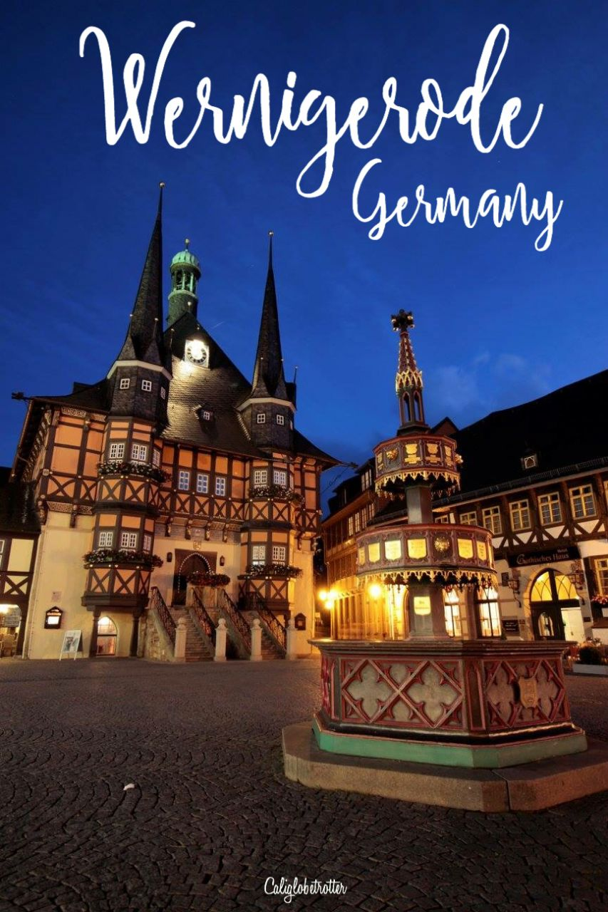 Wernigerode, Germany - The Heart of the Harz - Half-timbered Towns in Germany - Wernigerode Rathaus - Fairy tale Towns in Germany - California Globetrotter